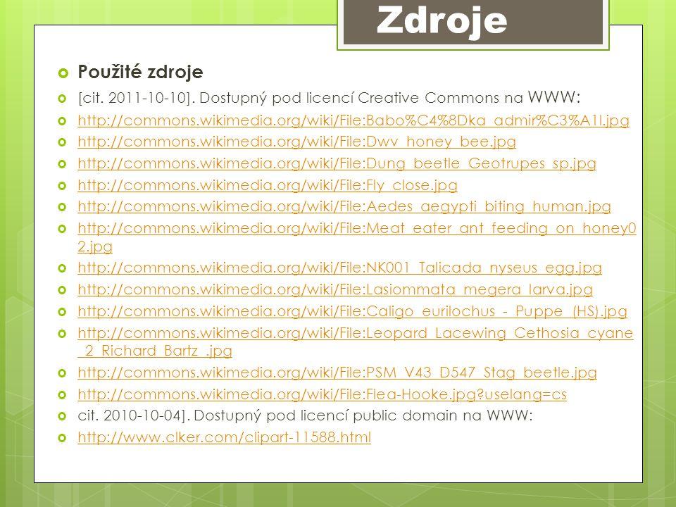 Zdroje Použité zdroje. [cit. 2011-10-10]. Dostupný pod licencí Creative Commons na WWW: